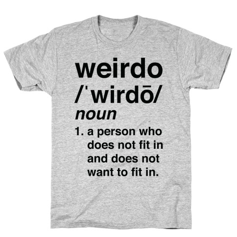 Weirdo Definition T-Shirt