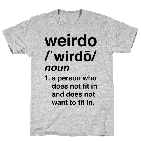 Weirdo Definition Mens T-Shirt