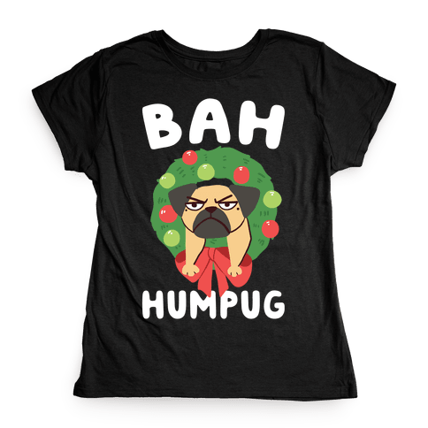 Bah Humpug Womens T-Shirt