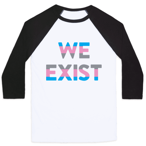 We Exist Transgender Baseball Tee