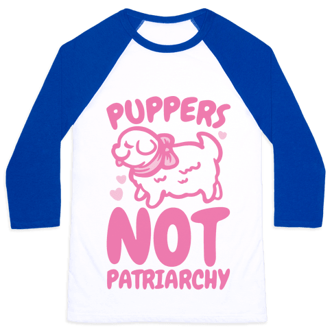 Puppers Not Patriarchy Baseball Tee