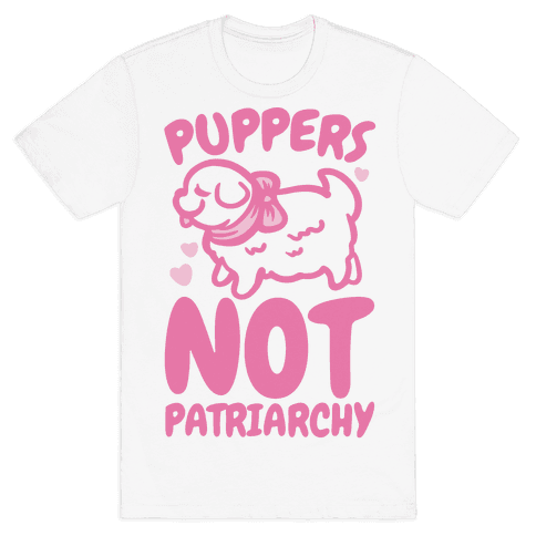 Puppers Not Patriarchy Mens T-Shirt