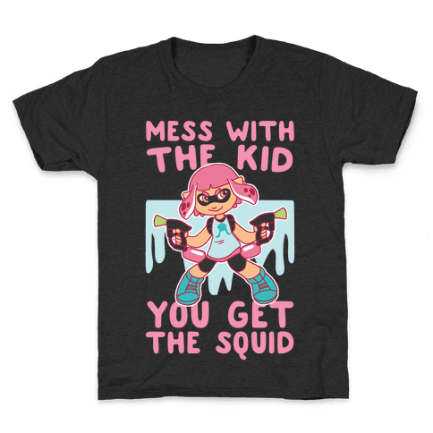 Mess With the Kid, You Get the Squid Kids T-Shirt