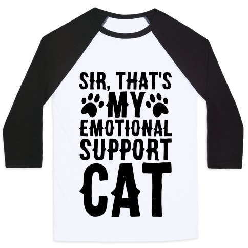 Sir, That's My Emotional Support Cat Baseball Tee