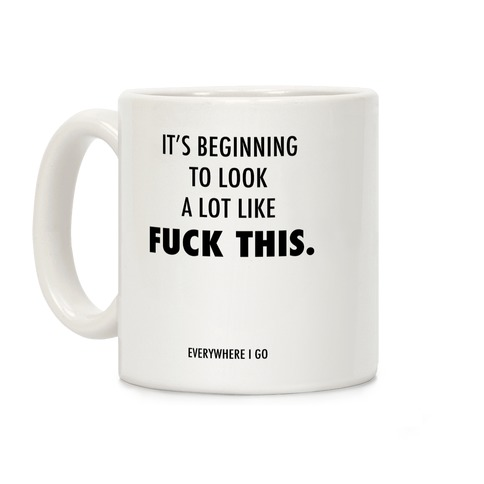 It's Beginning to Look a Lot Like F*** This Coffee Mug