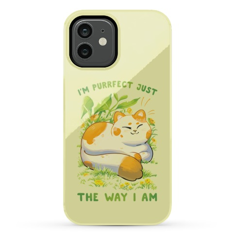 I'm Purrfect Just The Way I Am Phone Case