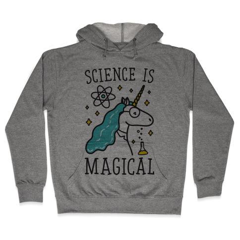 Science Is Magical Hooded Sweatshirt