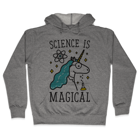 Science Is Magical Hooded Sweatshirt