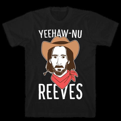 Yeehaw-nu Reeves Mens/Unisex T-Shirt