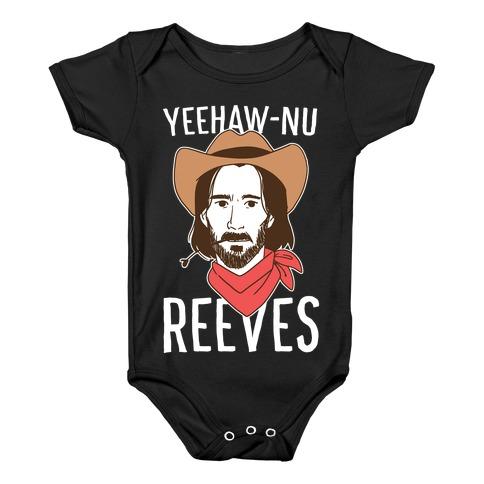 Yeehaw-nu Reeves Baby Onesy