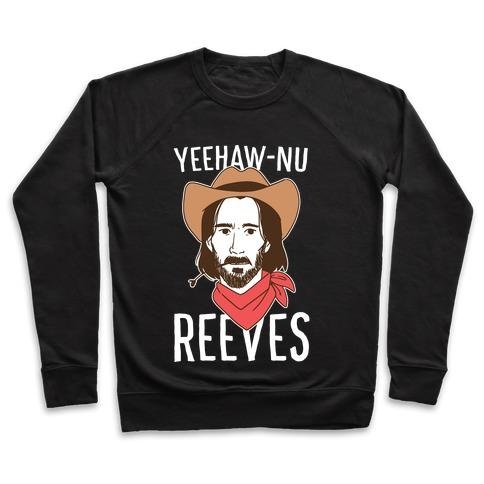 Yeehaw-nu Reeves Pullover