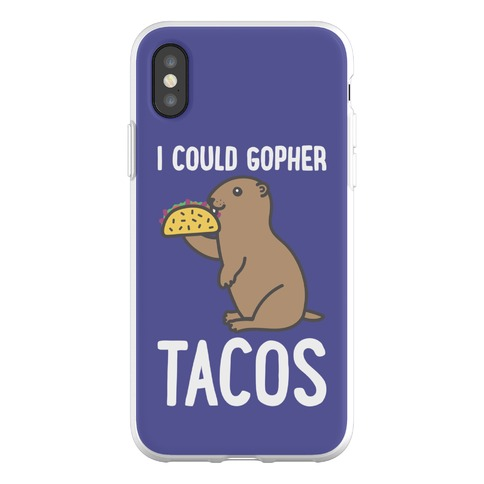 I Could Gopher Tacos Phone Flexi-Case