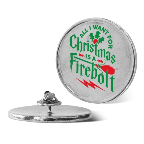All I Want For Christmas Is A Firebolt Pin