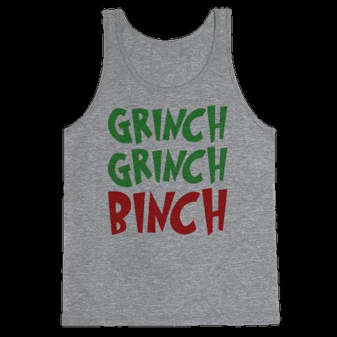 Grinch Grinch Binch Parody Tank Top