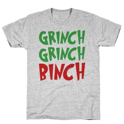 Grinch Grinch Binch Parody T-Shirt