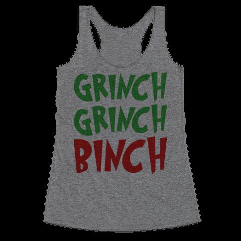 Grinch Grinch Binch Parody Racerback Tank Top
