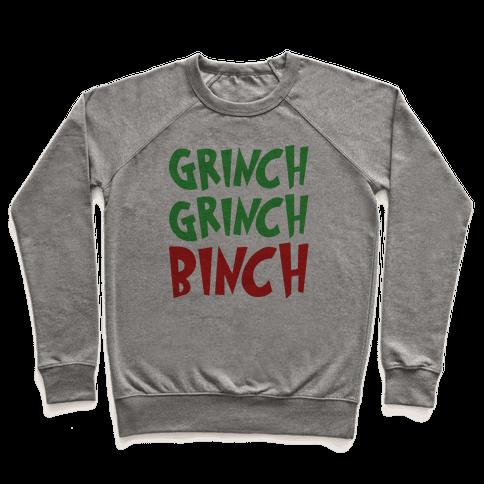 Grinch Grinch Binch Parody Pullover