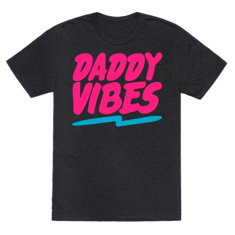 Daddy Vibes White Print T-Shirt