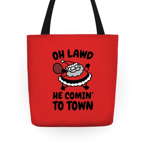 Oh Lawd He Comin' To Town Santa Parody Tote