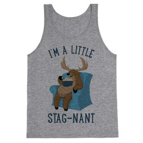 I'm A Little Stag-nant Tank Top