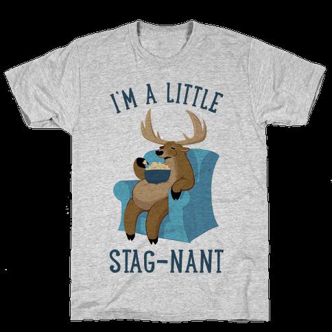 I'm A Little Stag-nant Mens T-Shirt