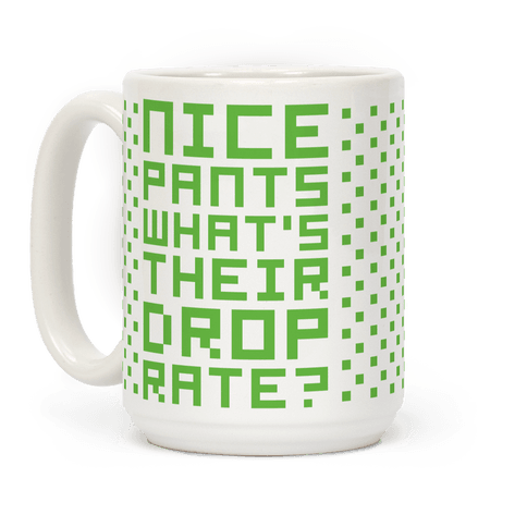 Nice Pants What's Their Drop Rate  Coffee Mug