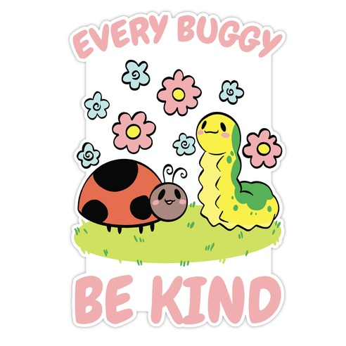 Every Buggy Be Kind Die Cut Sticker