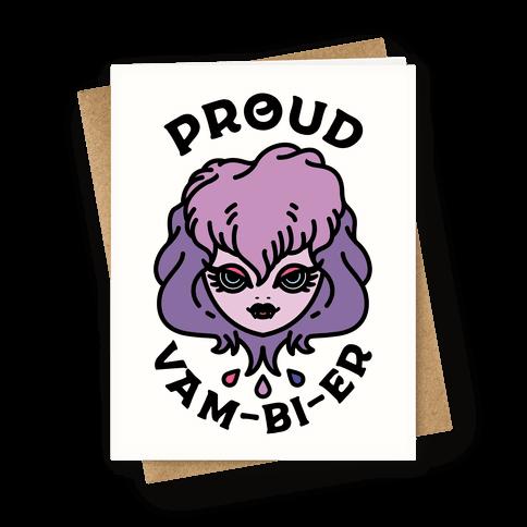 Proud Vam-bi-re Greeting Card