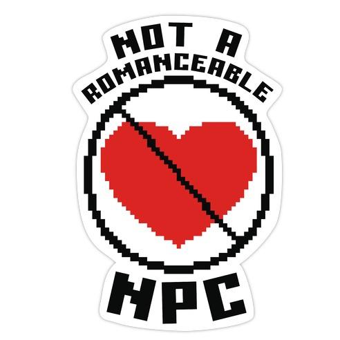 Not A Romanceable NPC Die Cut Sticker