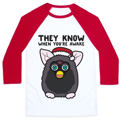 They Know When You're Awake - Furby Baseball Tee