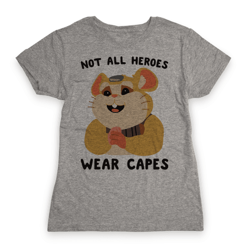 Not All Heroes Wear Capes Hammond Womens T-Shirt