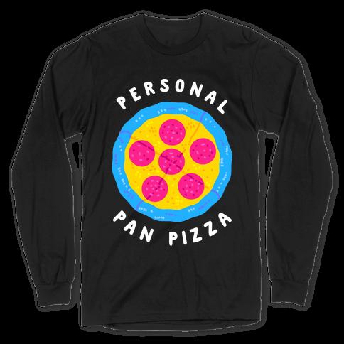 Personal Pan Pizza Long Sleeve T-Shirt