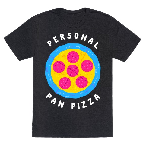 Personal Pan Pizza T-Shirt