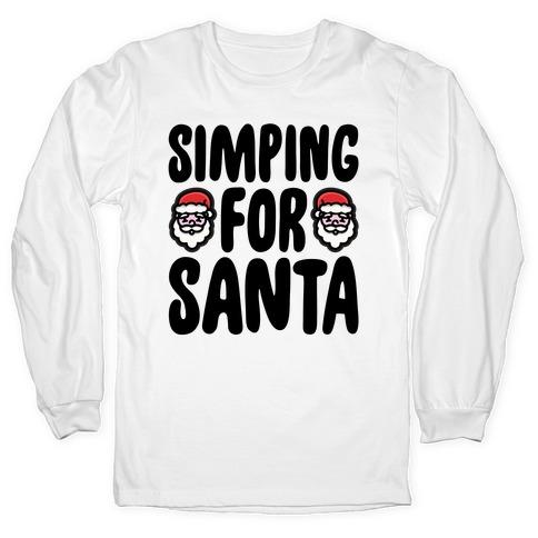 Simping For Santa Long Sleeve T-Shirt