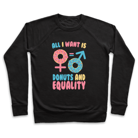 All I Want Is Donuts and Equality Pullover