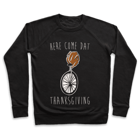 Here Come Dat Thanksgiving White Print Pullover