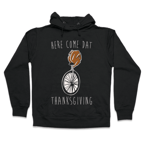 Here Come Dat Thanksgiving White Print Hooded Sweatshirt