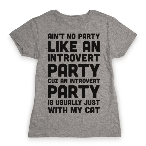 Ain't No Party Like An Introvert Party Womens T-Shirt