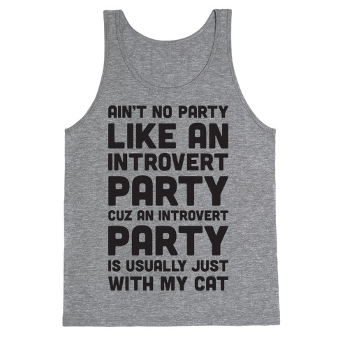 Ain't No Party Like An Introvert Party Tank Top