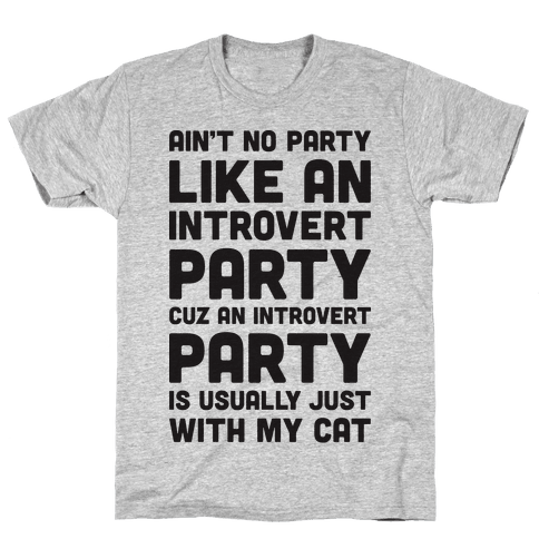Ain't No Party Like An Introvert Party Mens T-Shirt
