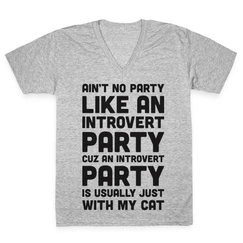 Ain't No Party Like An Introvert Party V-Neck Tee Shirt