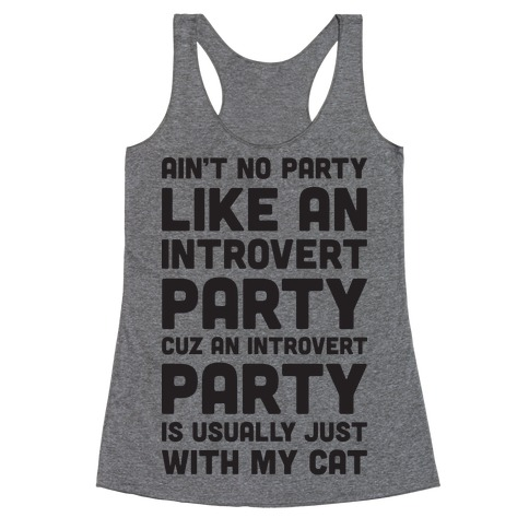 Ain't No Party Like An Introvert Party Racerback Tank Top