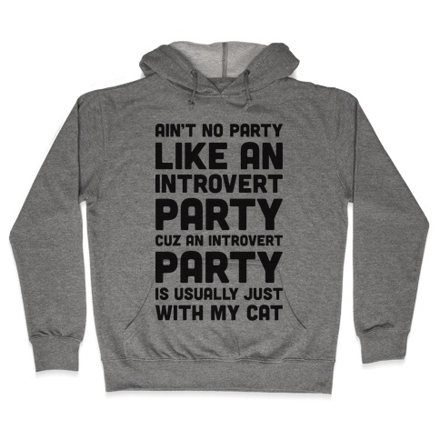 Ain't No Party Like An Introvert Party Hooded Sweatshirt