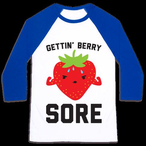 Gettin' Berry Sore Baseball Tee