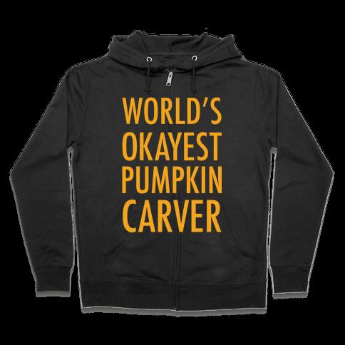 World's Okayest Pumpkin Carver Orange Zip Hoodie