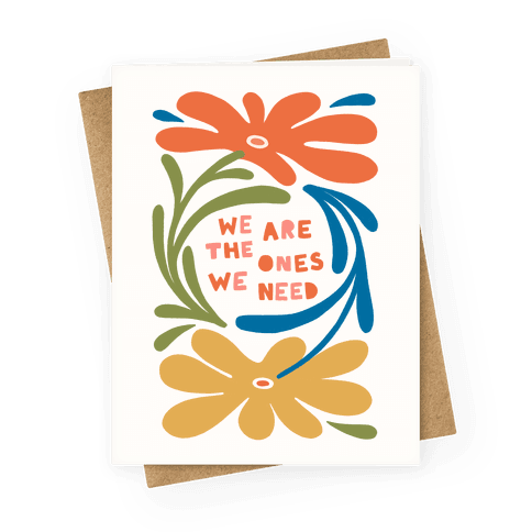 We Are The Ones We Need Retro Flowers Greeting Card