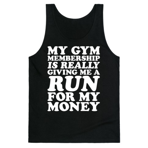 My Gym Is Really Giving Me A Run For My Money White Print Tank Top