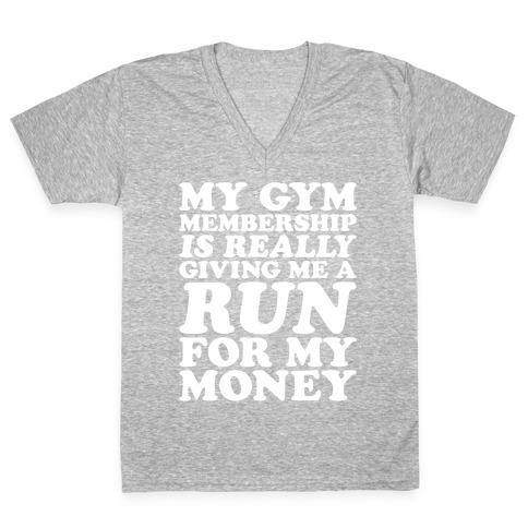 My Gym Is Really Giving Me A Run For My Money White Print V-Neck Tee Shirt