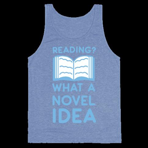 Reading? What a Novel Idea Tank Top