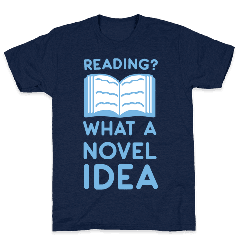 Reading? What a Novel Idea Mens T-Shirt